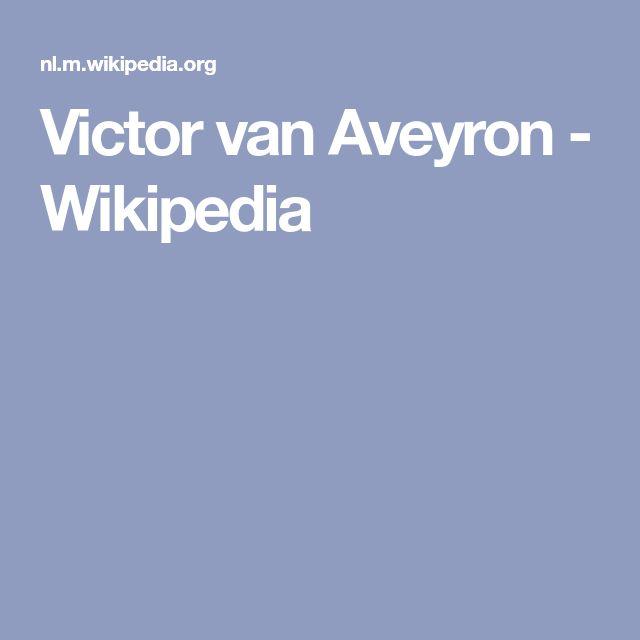 (Artiekel) Victor van Aveyron was een Frans wild kind. Een zogenoemd wolfskind. Op 8 januari 1800 werd hij ontdekt en gevangengenomen door drie jagers. Hij was naakt, liep op handen en voeten, klom vliegensvlug in bomen, sprak niet en maakte ongecontroleerde gebaren.