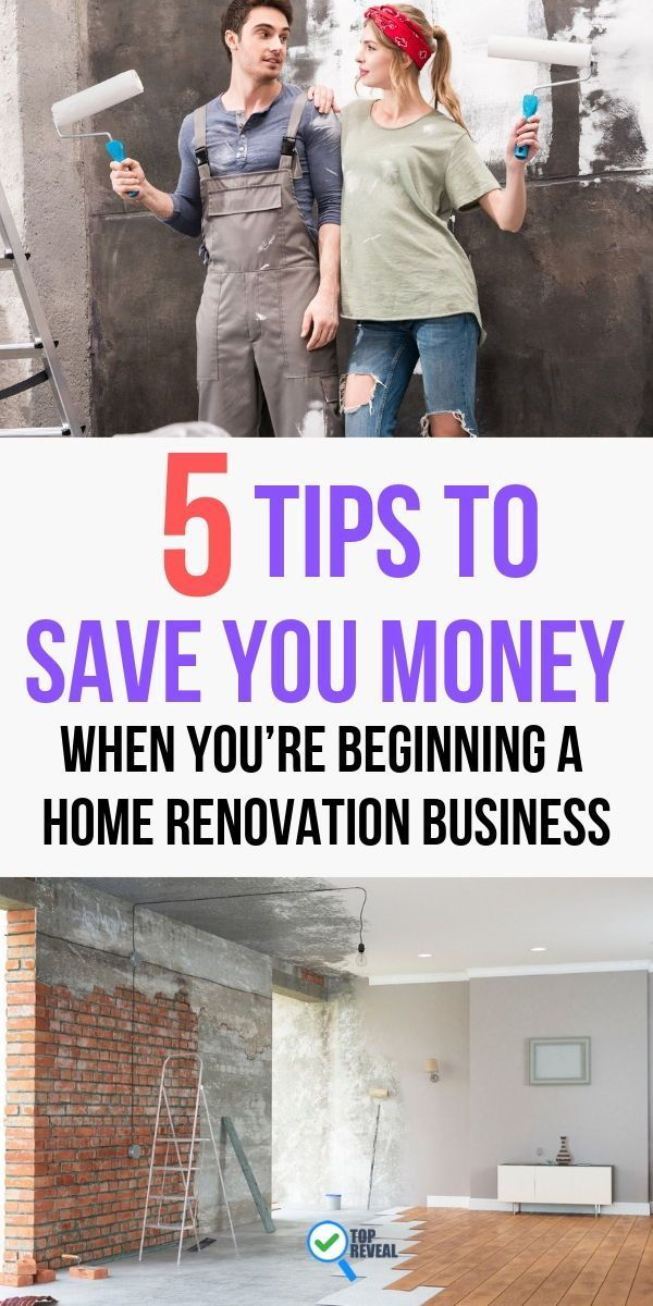 5 Tips To Save You Money When You Re Beginning A Home Renovation Business Top Reveal Home Renovation Home Remodeling Diy Old Home Renovation