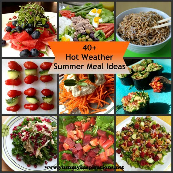 40+ Hot Weather Summer Meal Ideas
