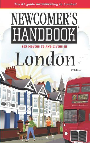 Newcomer's Handbook for Moving To And Living In London by Janetta Willis