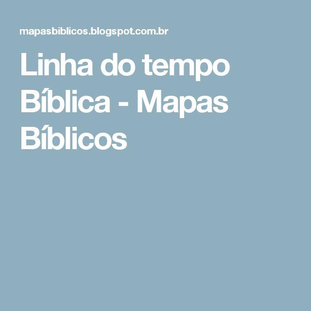 Linha do tempo Bíblica - Mapas Bíblicos