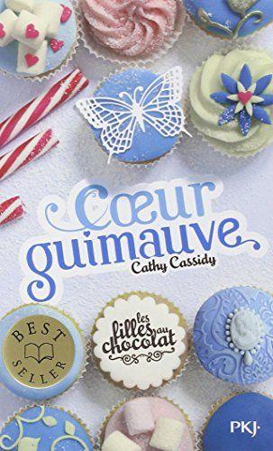Amazon.fr - 2. Les filles au chocolat : Coeur guimauve - Cathy CASSIDY - Livres