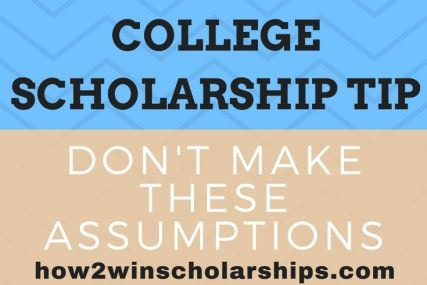 This college scholarship tip will help you win more money for school! There many incorrect assumptions made when it comes to applying for scholarships.