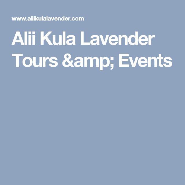 Alii Kula Lavender Tours & Events