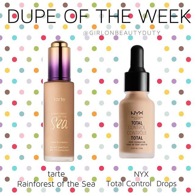 Here's a dupe for the Tarte Rainforest of the Sea Water Foundation : the NYX Total Control Drops  They're both buildable to a full coverage with a matte finish and come with a dropper. There is a decent variety of complexion matches in both foundations. The NYX Total Control Foundation feels lighter as compared to the Rainforest of the Sea most probably because it does not have SPF in it unlike the tarte foundation. This may also be the reason why the NYX foundation lasts and stays matt...