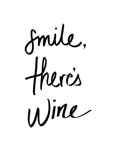 Smile, theres wine.