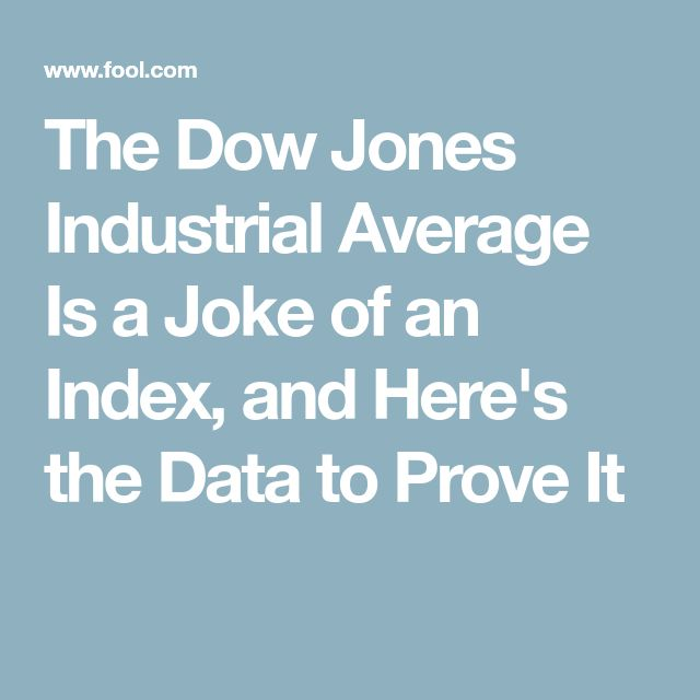The Dow Jones Industrial Average Is a Joke of an Index, and Here's the Data to Prove It