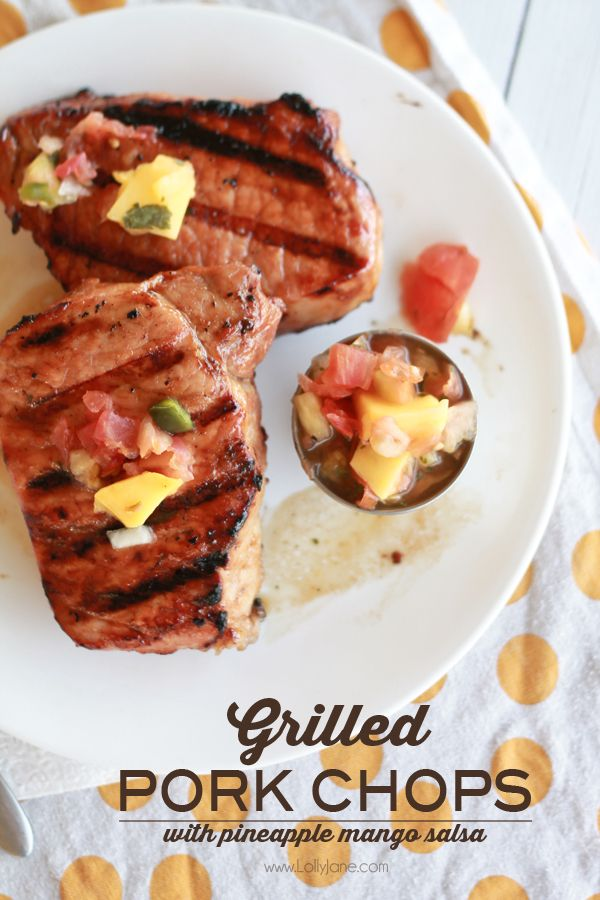 Grilled Pork Chops Marinade Recipe: Grilled Pork Chops With Pineapple Mango Salsa
