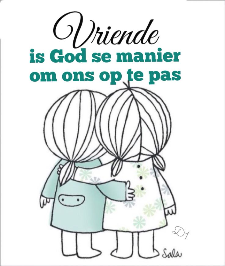 Vriende is God se manier om ons op te pas #Afrikaans #iBelieve #Friends