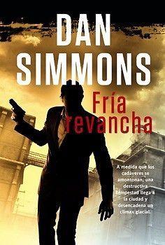 FRIA REVANCHA   Dan Simmons   SIGMARLIBROS