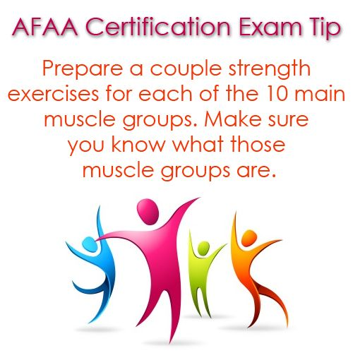 Afaa Group Fitness Practical: AFAA Certification Exam Tip: Prepare A Couple Strength