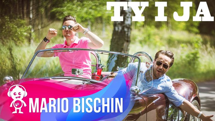 MARIO BISCHIN feat BOYS - TY I JA ( TELEDYSK 2015 )