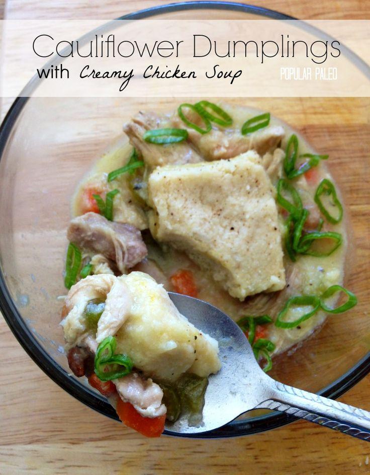 Cauliflower Dumplings with Creamy Chicken Soup from Popular Paleo