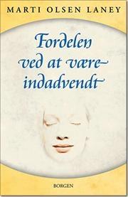 Fordelen ved at være indadvendt i en udadvendt verden af Marti Olsen Laney, ISBN 9788721022914