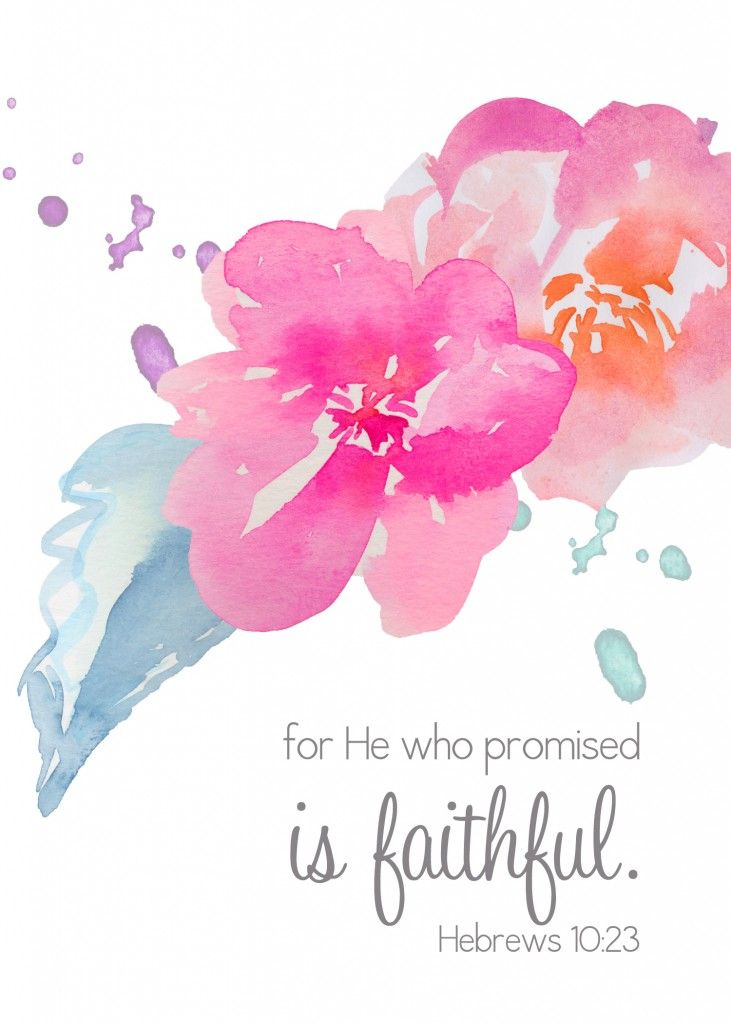 Hebrews 10:23 (NKJV) ~~ Let us hold fast the confession of our hope without wavering, for He who promised is faithful. ~~ He Who Promised is Faithful | Hebrews 10:23 {Plus FREE download!}
