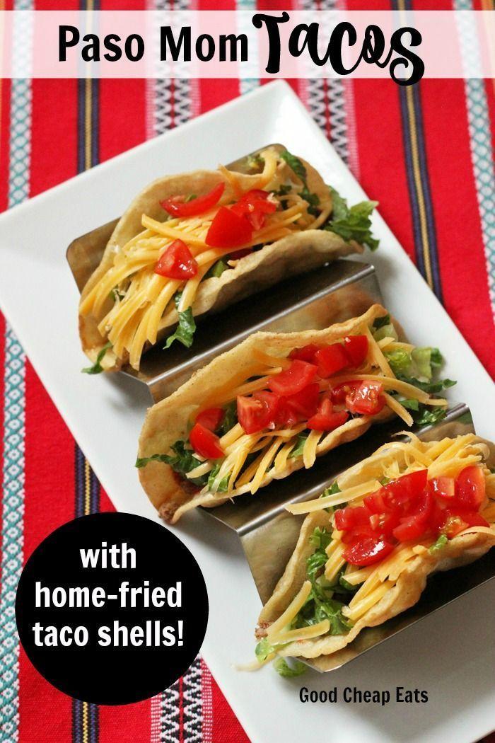 Paso Mom Tacos With Home Fried Taco Shells Good Cheap Eats Recipe Taco Stuffed Shells Cheap Dinner Recipes Cheap Eats