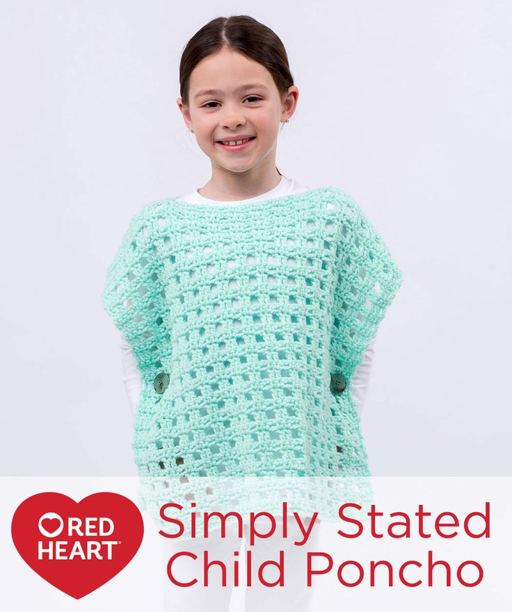Simply Stated Child Poncho Free Crochet Pattern from Red Heart Yarns -- Whether crocheted in this fresh minty shade of With Love or any of the bright or neutral shades that are her faves, girls will enjoy having this stylish poncho. We've included five sizes to please girls from 2 to 10.