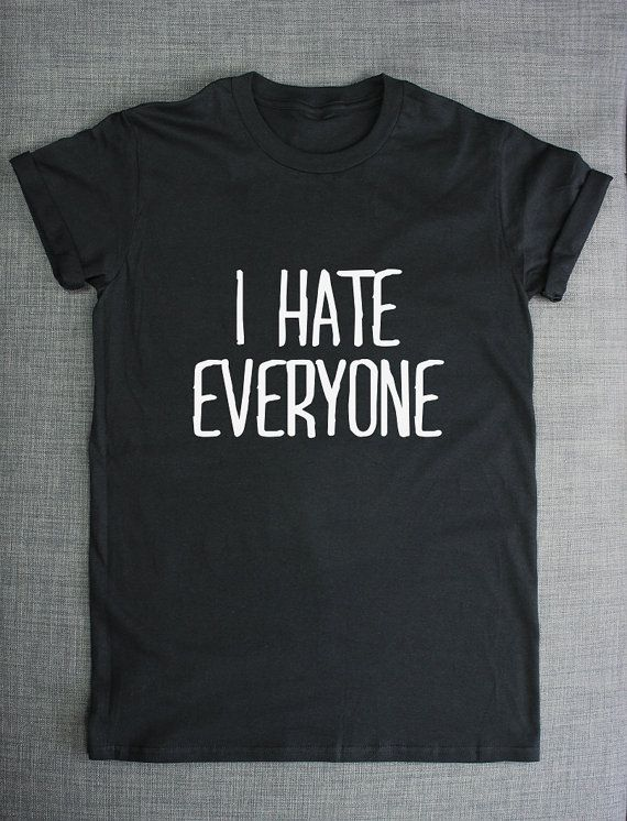 I Hate Everyone T-Shirt by ResilienceStreetwear on Etsy