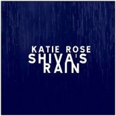 Shiva's Rain more beautiful music from Katie Rose