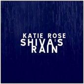 Shiva's Rain more beautiful music from Katie Rose