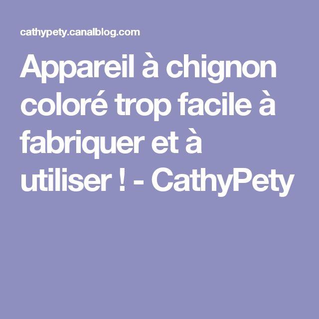 Appareil à chignon coloré trop facile à fabriquer et à utiliser ! - CathyPety