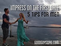 Impress on the First Date: Top 5 Tips for Men
