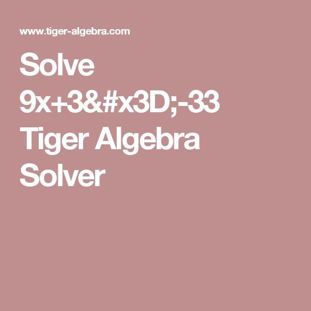 Solve  9x+3=-33 Tiger Algebra Solver