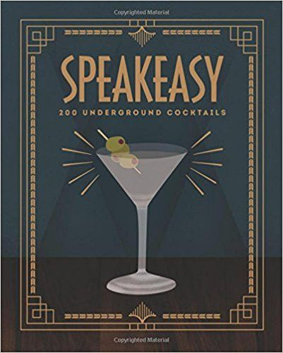 Speakeasy is a cocktail book that celebrates this exciting gin-soaked, gangster-frollicking era, with 200 cocktails for every taste. With cool 1920s-style illustrations throughout, and a perfect gift
