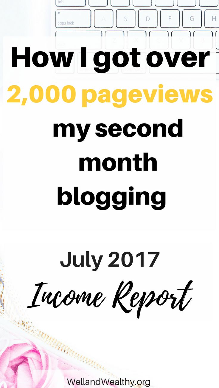 I made money in my second month blogging! See how you can make money with your blog in Well and Wealthy's July 2017 Income Report. | Income report | Blogging income report | Blogger income report | First month blogging | Make money blogging | Make money with affiliate links | How bloggers make money | July 2017 income report | July 17 income report | Second month blogging income report | 2017 income report |