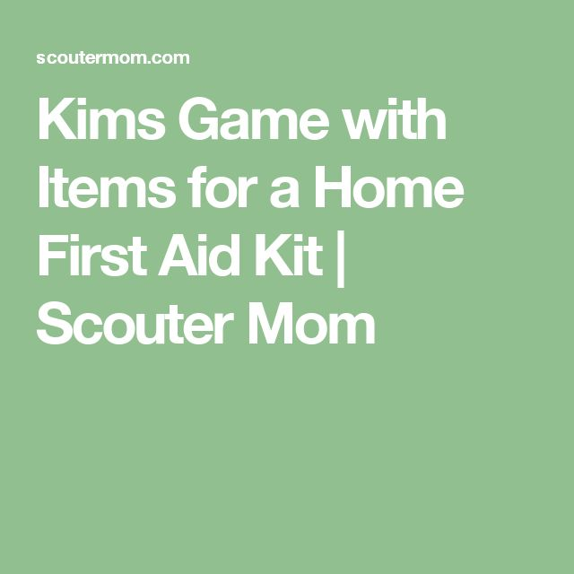 Kims Game with Items for a Home First Aid Kit | Scouter Mom