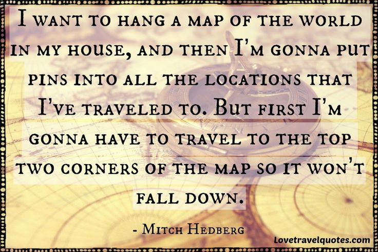 http://www.lovetravelquotes.com/2015/02/i-want-to-hang-map-of-world-in-my-house.html visit the site for more #travelquotes