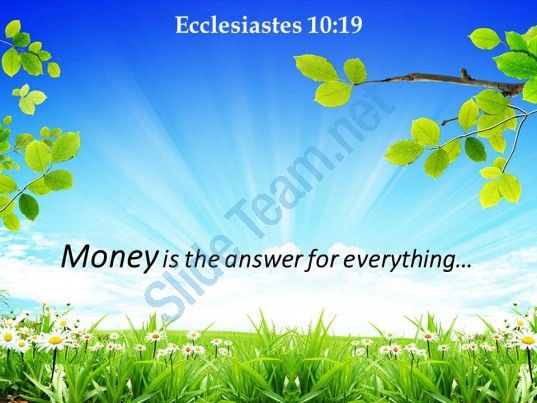 ecclesiastes 10 19 money is the answer for everything powerpoint church sermon Slide01  http://www.slideteam.net/
