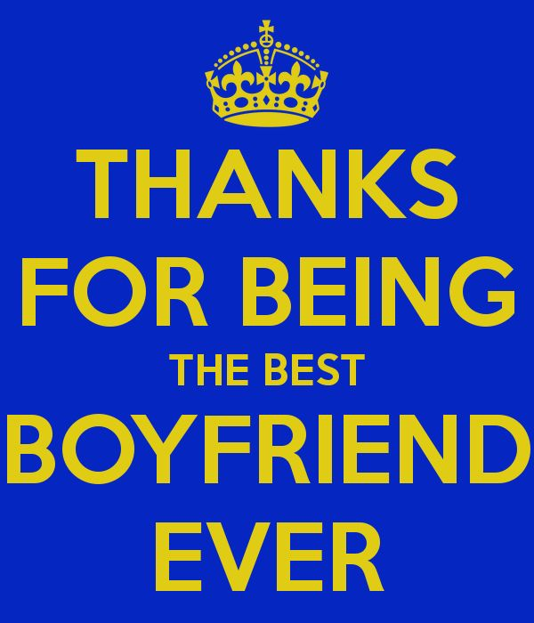 best boyfriend pictures | THANKS FOR BEING THE BEST BOYFRIEND EVER - KEEP CALM AND CARRY ON ...