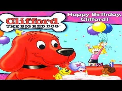 Clifford the Big Red Dog full episodes  Happy Birth Day Clifford Cliffor...