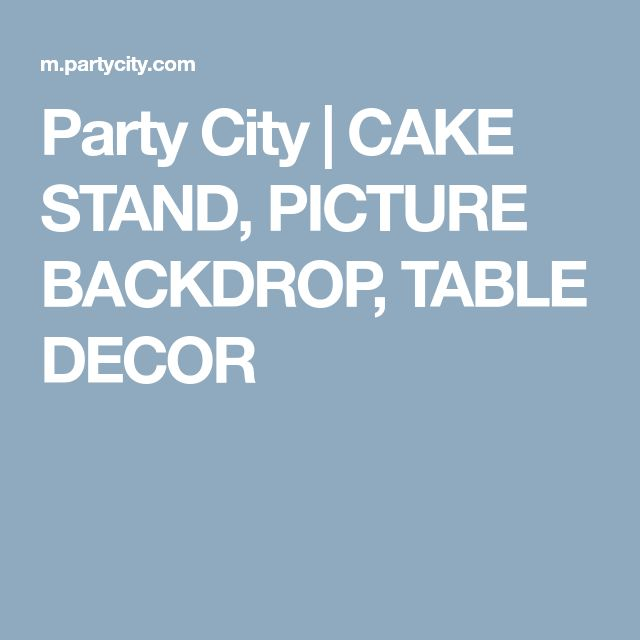 Party City | CAKE STAND, PICTURE BACKDROP, TABLE DECOR