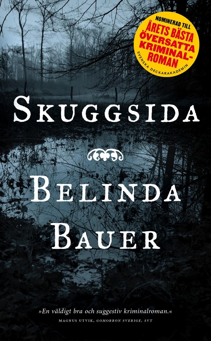 """Belinda Bauer """"Skuggsida"""" (Modernista, maj 2013, POCKET). Översättning: Ulla Danielsson"""