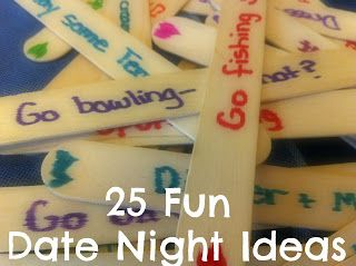 25 Fun Date Night Ideas - make a bunch of ideas together, keep in a jar and pick one for date night