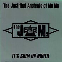 45cat - The Justified Ancients Of Mu Mu - It's Grim Up North (Part 1) / It's Grim Up North (Part 2) - KLF Communications - UK - JAMS 028