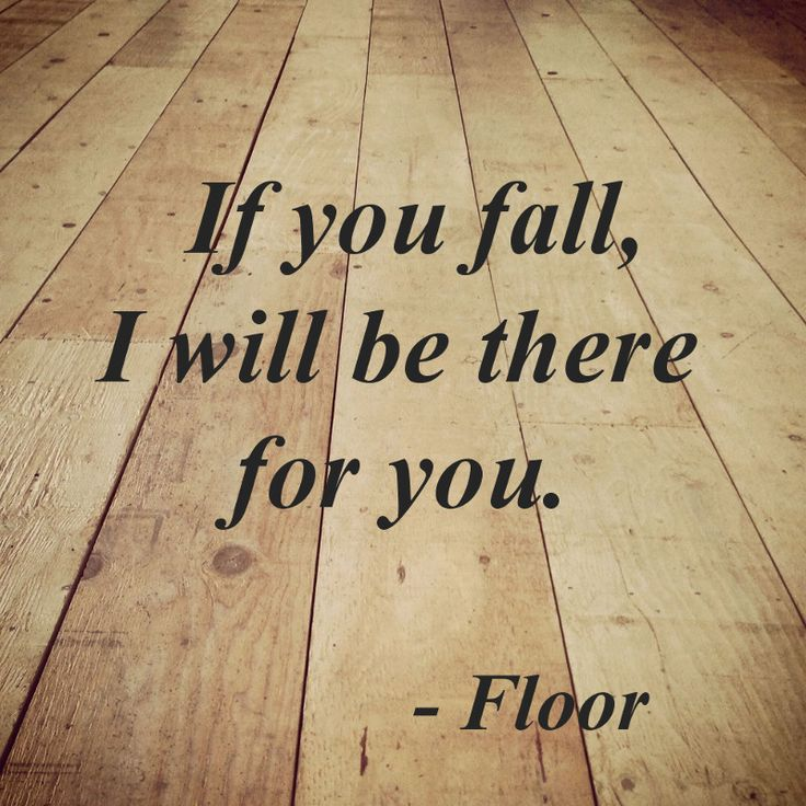 "Floor: ""if you fall, I will be there for you."" - #funny #LOL picture message @mobile9"
