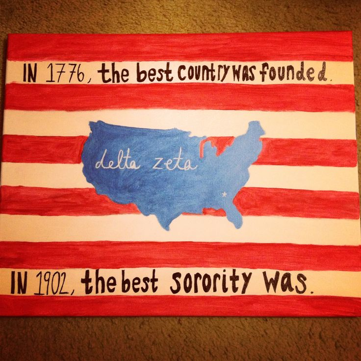 """""""In 1776, the best country was founded. In 1902, the best sorority was."""" #dz #sorority #crafts"""