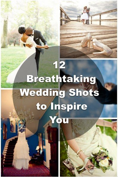12 Wedding Photography Shots That You Will Inspire You