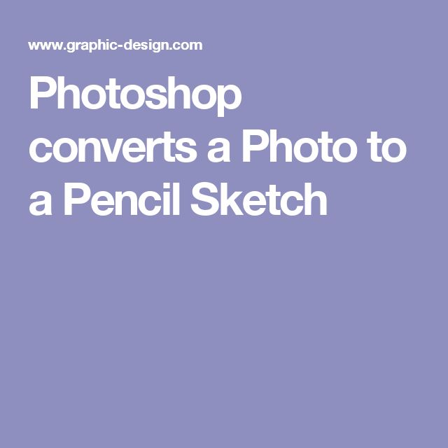 Photoshop converts a Photo to a Pencil Sketch