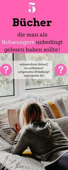 Bücher für die Schwangerschaft. Diese 5 Bücher sollten man als Schwangere unbedingt lesen. Auch für neue Eltern gut geeignet. Es geht um die schmerzfreie Geburt, sanfte Geburt, artgerechte Erziehung, Hypnobirthing, Wachstumsschübe, Entwicklungsschübe und viel mehr.