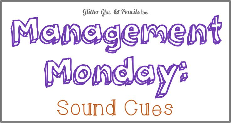 Glitter: Management Monday: Sound Cues.  How to use sound to get students' attention and be productive in your classroom.