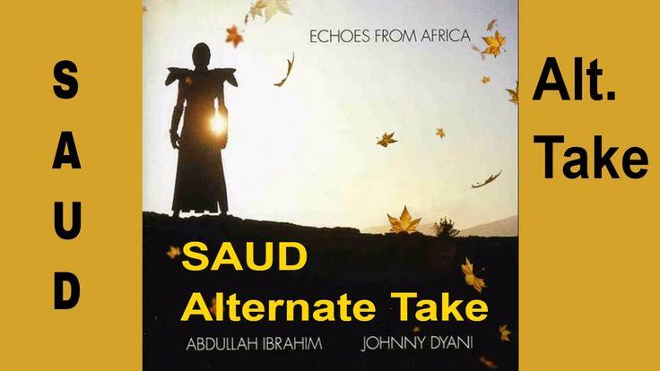 🎷 Saud (Dedicated to McCoy Tyner) Alternate Take: Abdullah Ibrahim Johnn...