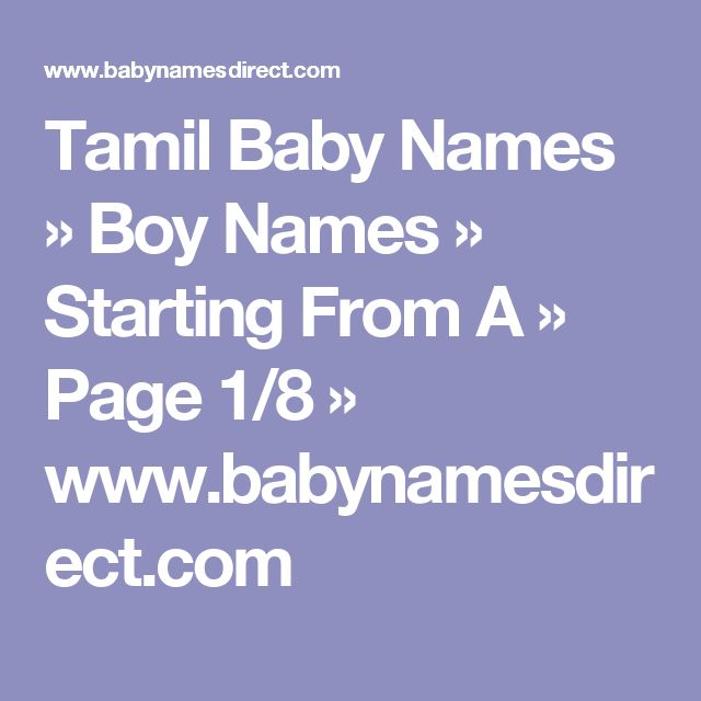 Tamil Baby Names » Boy Names » Starting From A » Page 1/8 » www.babynamesdirect.com