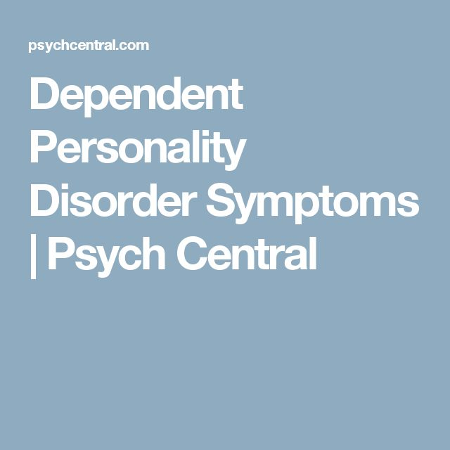Dependent Personality Disorder Symptoms | Psych Central