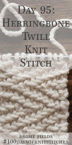 Day 95 : Herringbone Twill Knit Stitch : #100dayso…