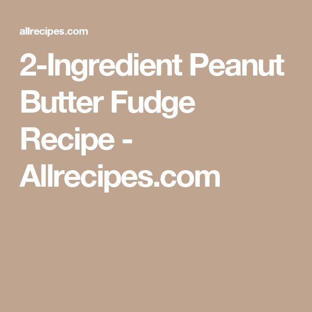 2-Ingredient Peanut Butter Fudge Recipe - Allrecipes.com