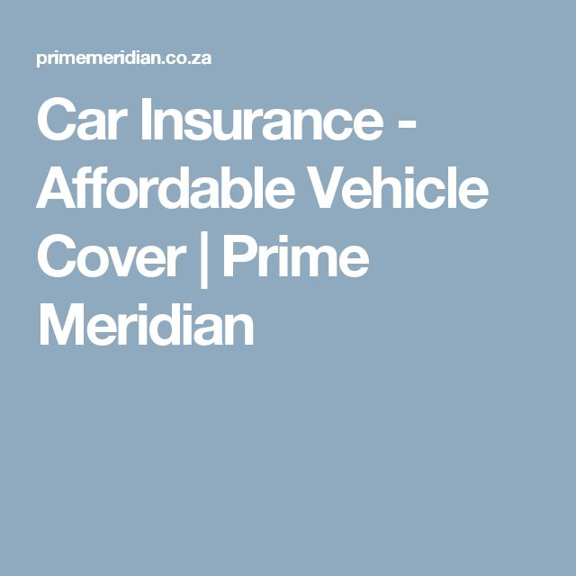 Car Insurance - Affordable Vehicle Cover   Prime Meridian